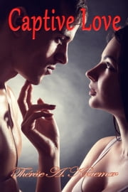 Captive Love ebook by Therese A. Kraemer