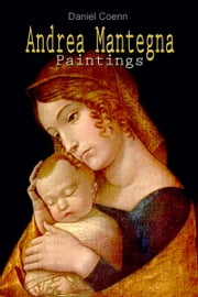 Andrea Mantegna - Paintings ebook by Daniel Coenn
