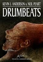 Drumbeats ebook by Kevin J. Anderson,Neil Peart