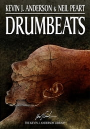 Drumbeats - Expanded Edition ebook by Kevin J. Anderson,Neil Peart