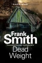 Dead Weight ebook by Frank Smith