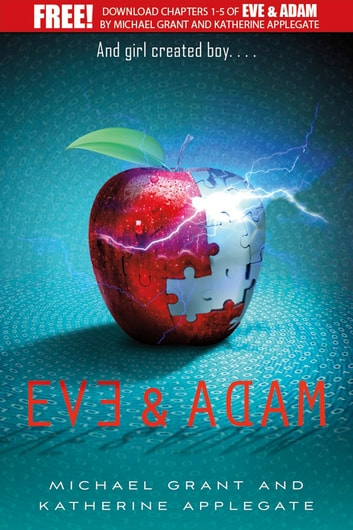 Eve and Adam: Chapters 1-5 ebook by Michael Grant,Katherine Applegate