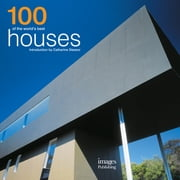 100 of the World's Best Houses ebook by Jodie Davis,Catherine Slessor