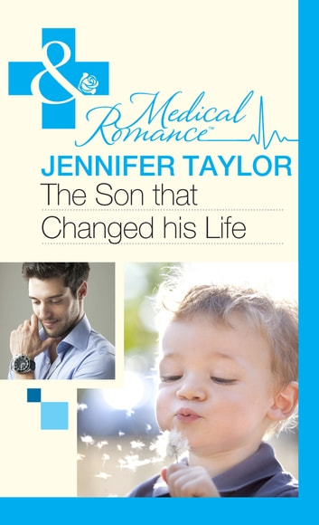 The Son that Changed his Life (Mills & Boon Medical) (Bride's Bay Surgery, Book 2) ebook by Jennifer Taylor