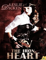 The Iron Heart ebook by Leslie Dicken