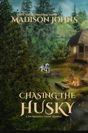 Chasing the Husky - A Pet Recovery Center Mystery, #2 ebook by Madison Johns