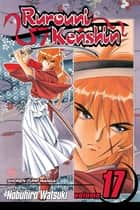 Rurouni Kenshin, Vol. 17 - The Age Decides the Man ebook by Nobuhiro Watsuki, Nobuhiro Watsuki
