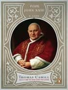 Pope John XXIII ebook door Thomas Cahill