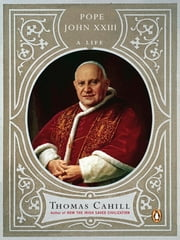 Pope John XXIII - A Life ebook by Thomas Cahill