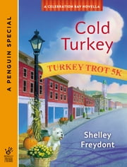 Cold Turkey (Novella) ebook by Shelley Freydont