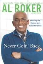 Never Goin' Back ebook by Al Roker