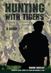 HUNTING WITH TIGERS ebook by Eugene Basilici