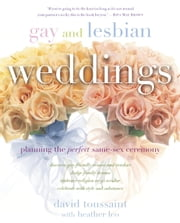 Gay and Lesbian Weddings - Planning the Perfect Same-Sex Ceremony ebook by David Toussaint