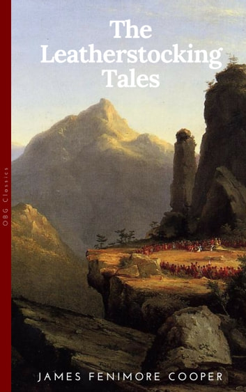 The Complete Leatherstocking Tales Ebook By James Fenimore Cooper
