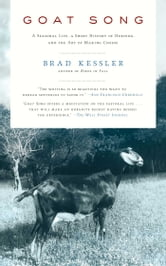 Goat Song - A Seasonal Life, A Short History of Herding, and the Art of Making Cheese ebook by Brad Kessler