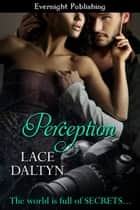 Perception ebook by Lace Daltyn