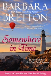 Somewhere in Time - Crosse Harbor Time Travel Trilogy, #1 ebook by Barbara Bretton