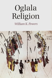 Oglala Religion ebook by William K. Powers