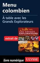 Menu colombien - À table avec les Grands Explorateurs ebook by Julie Baudin