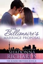 The Billionaire's Marriage Proposal (The Romero Brothers, Book 8) ebook by