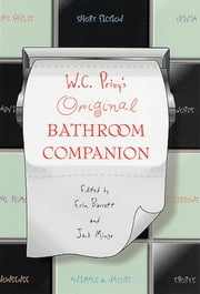 W. C. Privy's Original Bathroom Companion ebook by Erin Barrett,Jack Mingo,Erin Barrett,Jack Mingo