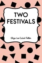 Two Festivals ebook by Eliza Lee Cabot Follen