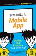 Building a Mobile App - Design and Program Your Own App! ebook by Guthals