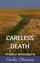 Careless Death ebook by Cecilia Peartree