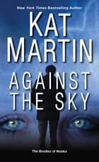 Against the Sky ebook by Kat Martin