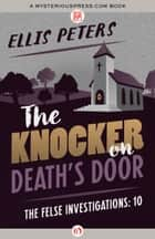 The Knocker on Death's Door ebook by Ellis Peters