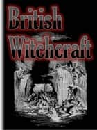 British Witchcraft ebook by Ray Kay