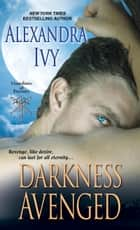 Darkness Avenged ebook by Alexandra Ivy