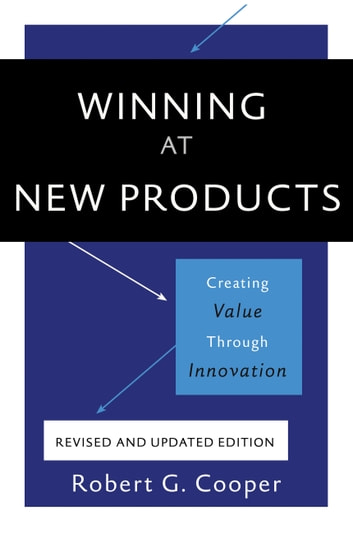 Winning at new products ebook by robert g cooper 9780465093335 winning at new products creating value through innovation ebook by robert g cooper fandeluxe Gallery