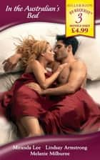 In the Australian's Bed: The Passion Price / The Australian's Convenient Bride / The Australian's Marriage Demand (Mills & Boon By Request) 電子書 by Miranda Lee, Lindsay Armstrong, Melanie Milburne
