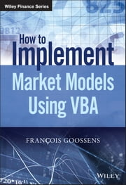 The Implementation of Market Models Using VBA ebook by Francois Goossens