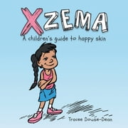 XZEMA - A children's guide to happy skin ebook by Tracee Douse-Dean