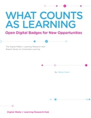 What Counts as Learning - Open Digital Badges for New Opportunities ebook by Sheryl Grant