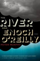 The River and Enoch O'Reilly ebooks by Peter Murphy