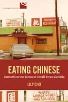 Eating Chinese ebook by Lily Cho