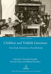 Children and Yiddish Literature From Early Modernity to Post-Modernity ebook by Gennady Estraikh, Kerstin Hoge, Krutikov Mikhail