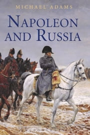 Napoleon and Russia ebook by Dr Michael Adams