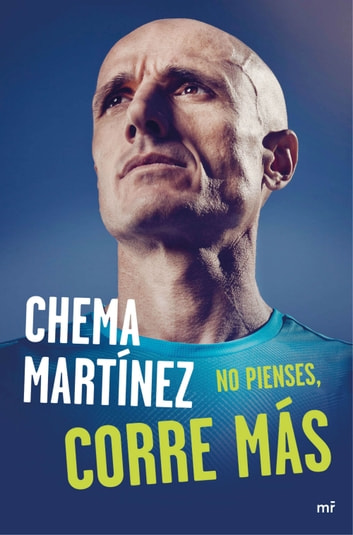 No pienses, corre más ebook by Chema Martínez