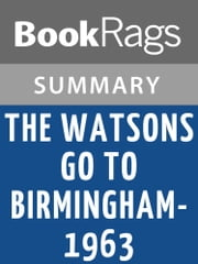 The Watsons Go to Birmingham - 1963 by Christopher Paul Curtis | Summary & Study Guide ebook by BookRags