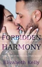 Forbidden Harmony (Harmony Falls, Book Three) ebook by Elizabeth Kelly