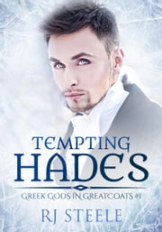 Tempting Hades - Greek Gods In Greatcoats, #1 ebook by RJ Steele