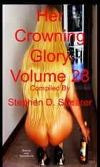 Her Crowning Glory Volume 028 ebook by Stephen Shearer
