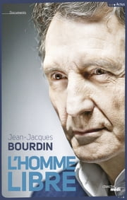 L'homme libre ebook by Jean-Jacques BOURDIN,Anne NIVAT,Patrick MAHE