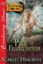 Pixie of Frankenstein ebook by Scarlet Hyacinth