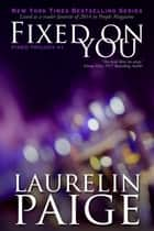 Fixed on You ebook by Laurelin Paige