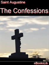 The Confessions ebook by Saint Augustine of Hippo